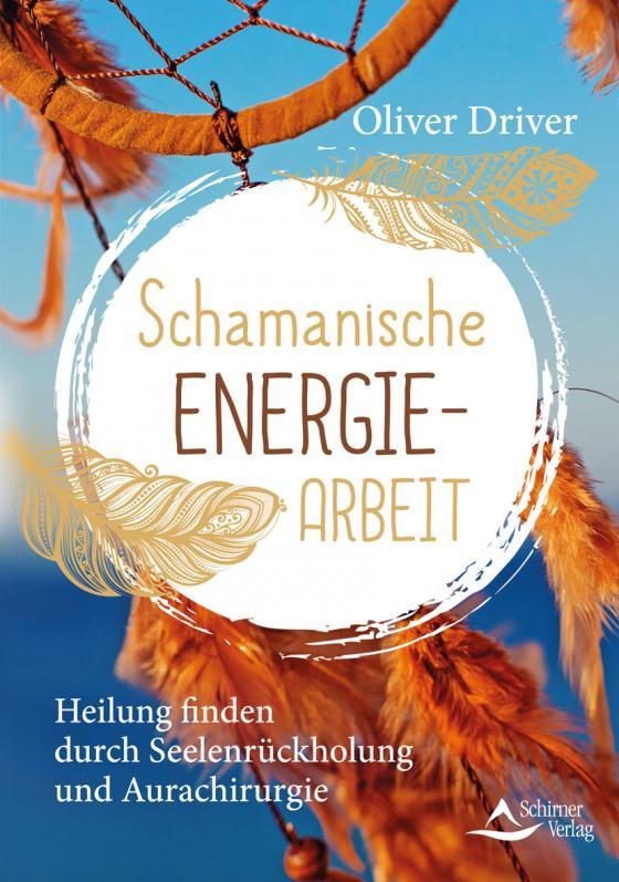 Cover-Bild Schamanische Energiearbeit