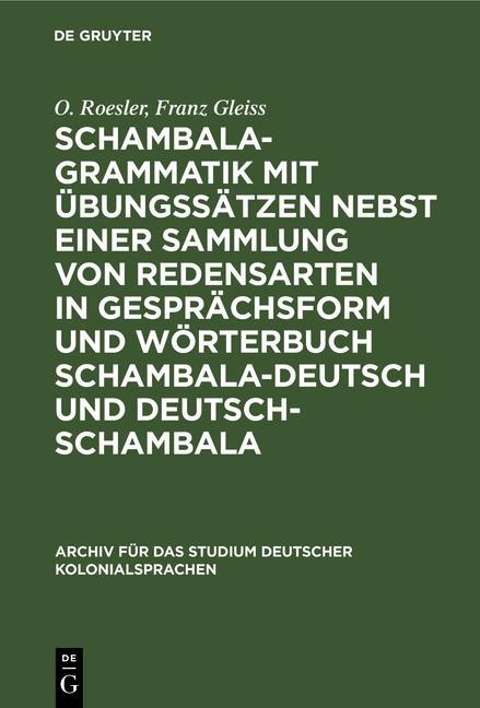 Cover-Bild Schambala-Grammatik mit Übungssätzen nebst einer Sammlung von Redensarten in Gesprächsform und Wörterbuch schambala-deutsch und deutsch-schambala