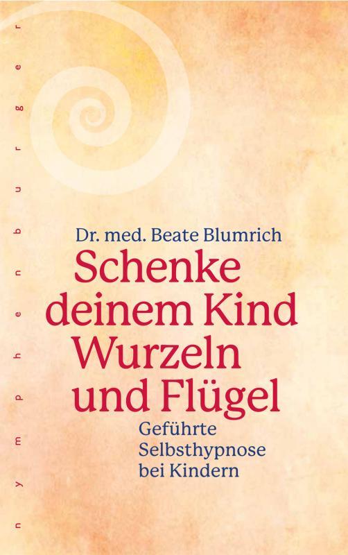 Cover-Bild Schenke deinem Kind Wurzeln und Flügel