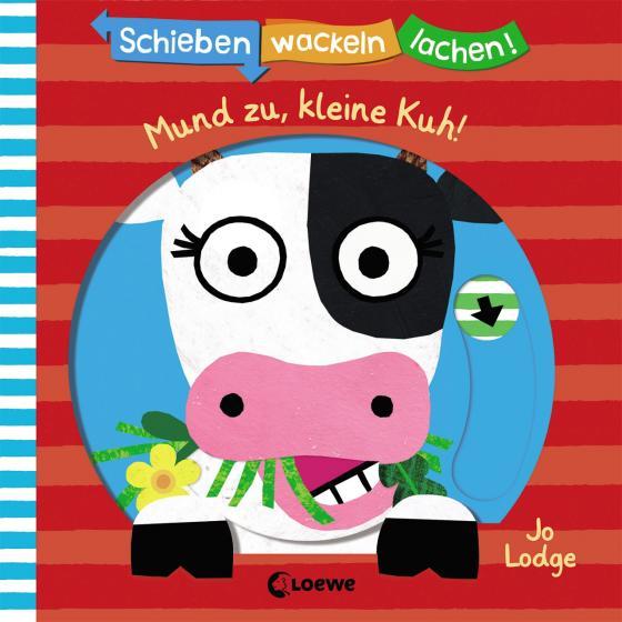 Cover-Bild Schieben, Wackeln, Lachen! - Mund zu, kleine Kuh!