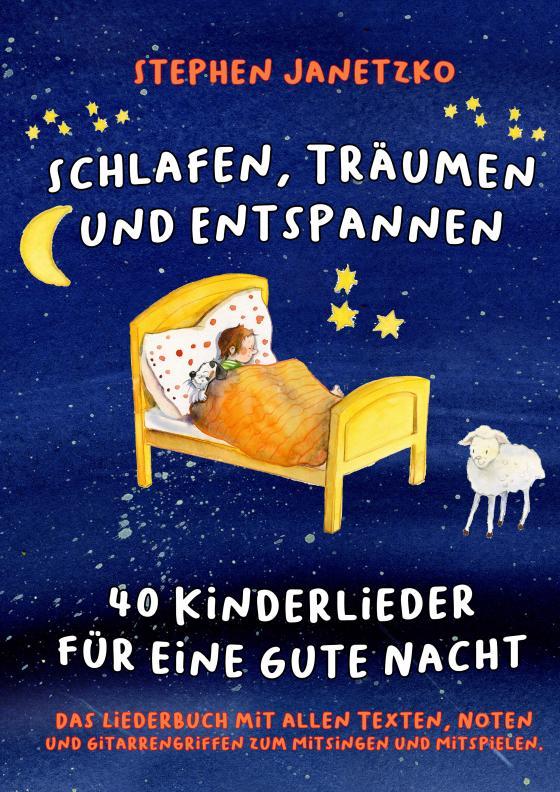 Cover-Bild Schlafen, Träumen und Entspannen - 40 Kinderlieder für eine gute Nacht