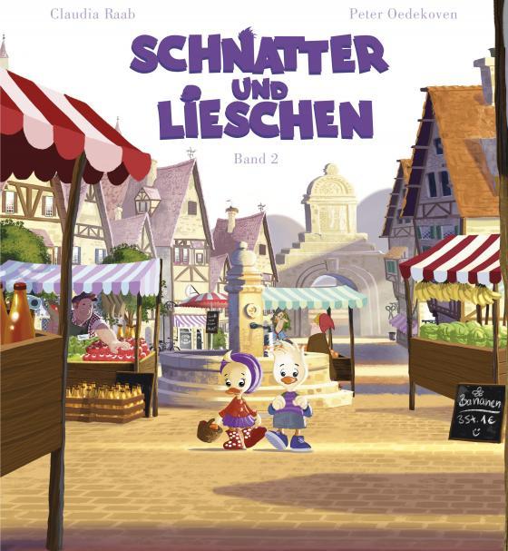 Cover-Bild Schnatter und Lieschen - Schnatter und Lieschen gehen auf den Markt (Inkl. CD)