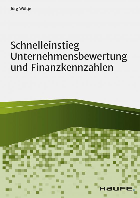 Cover-Bild Schnelleinstieg Unternehmensbewertung und Finanzkennzahlen