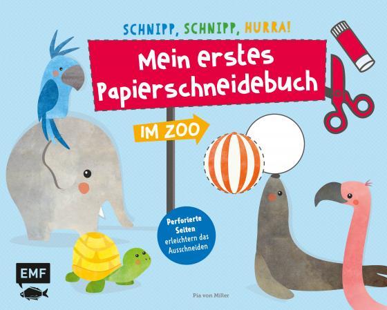 Cover-Bild Schnipp, schnipp, hurra! Mein erstes Papierschneidebuch – Im Zoo