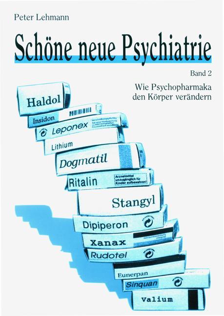 Cover-Bild Schöne neue Psychiatrie. Band 2: Wie Psychopharmaka den Körper verändern