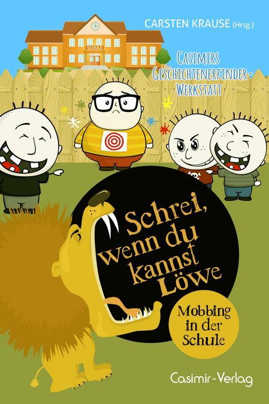 Cover-Bild Schrei wenn du kannst Löwe - Mobbing in der Schule