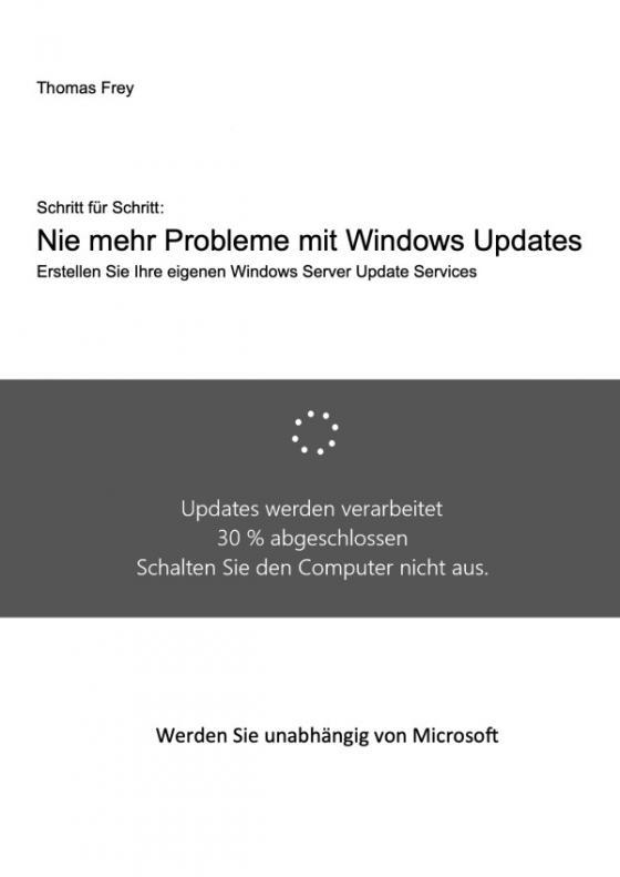 Cover-Bild Schritt für Schritt: Nie mehr Probleme mit Windows Updates