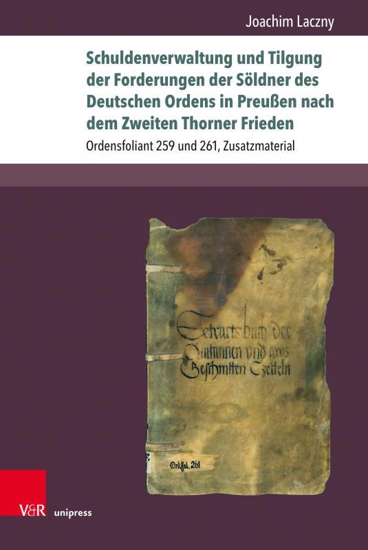 Cover-Bild Schuldenverwaltung und Tilgung der Forderungen der Söldner des Deutschen Ordens in Preußen nach dem Zweiten Thorner Frieden