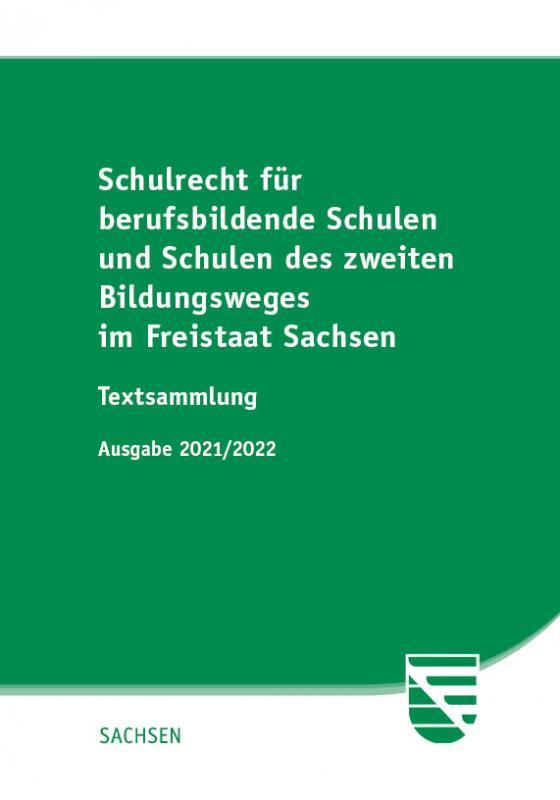Cover-Bild Schulrecht für berufsbildende Schulen und Schulen des zweiten Bildungsweges im Freistaat Sachsen