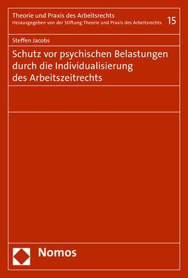 Cover-Bild Schutz vor psychischen Belastungen durch die Individualisierung des Arbeitszeitrechts