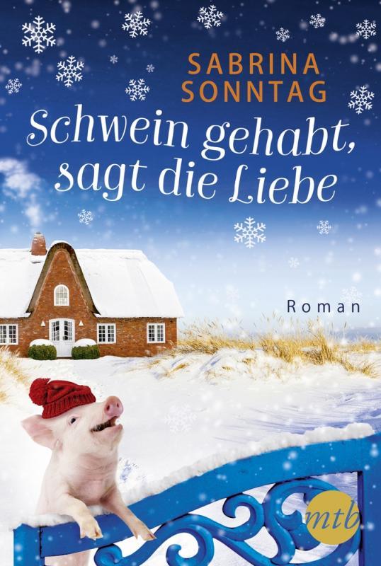 Cover-Bild Schwein gehabt, sagt die Liebe