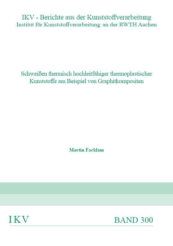 Cover-Bild SCHWEIßEN THERMISCH HOCHLEITFÄHIGER THERMOPLASTISCHER KUNSTSTOFFE AM BEISPIEL VON GRAPHITKOMPOSITEN