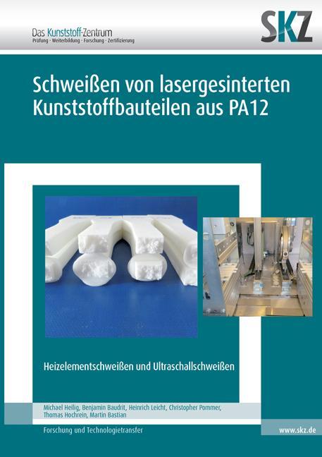 Cover-Bild Schweißen von lasergesinterten Kunststoffbauteilen aus PA12