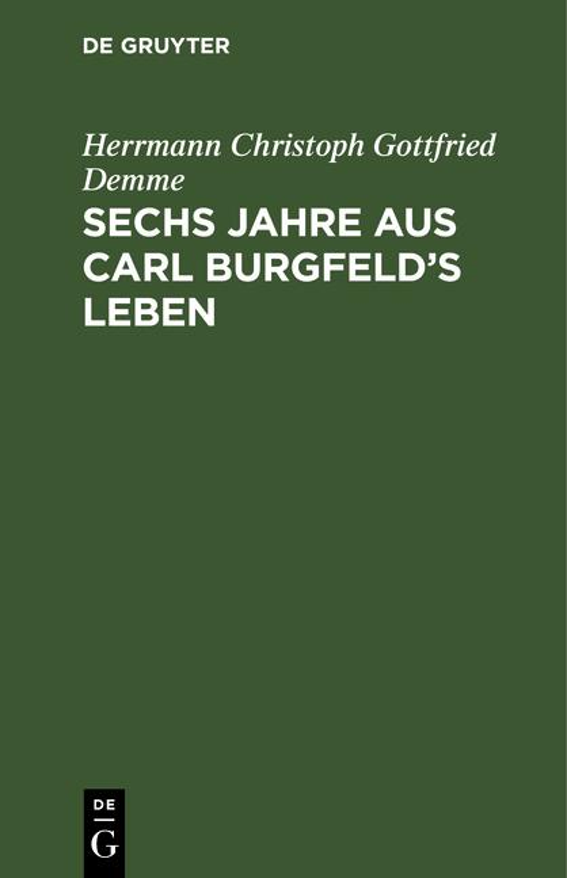 Cover-Bild Sechs Jahre aus Carl Burgfeld's Leben