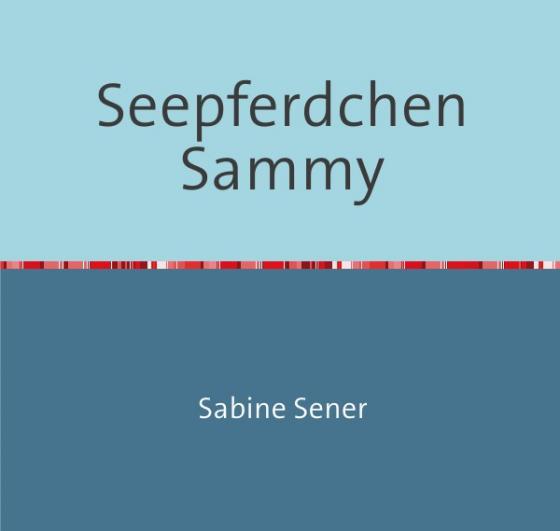 Cover-Bild Seepferdchen Sammy