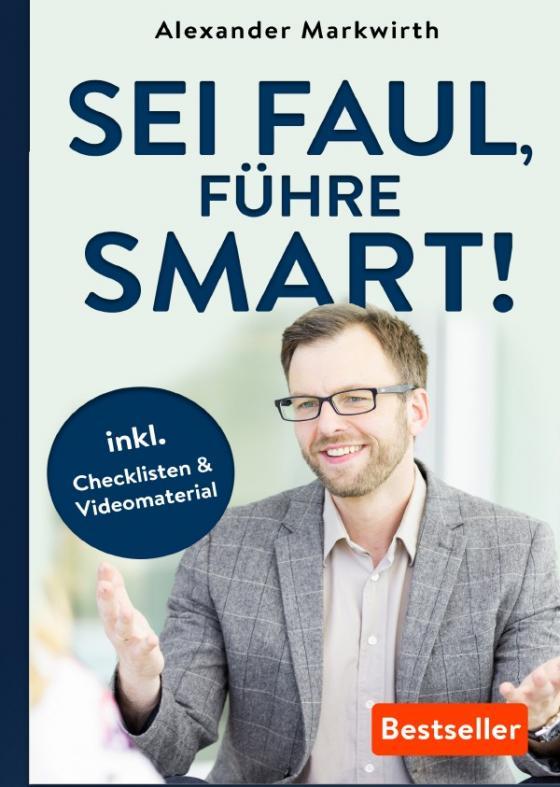 Cover-Bild Sei faul, führe smart!