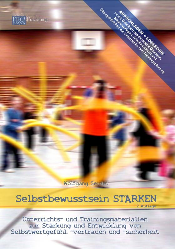 Cover-Bild Selbstbewusstsein STÄRKEN - Unterrichts- und Trainingsmaterialien zur Stärkung und Entwicklung von Selbstwertgefühl, -vertrauen und -sicherheit (Buch)