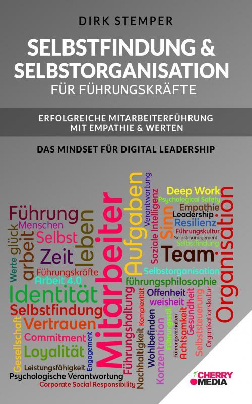 Cover-Bild Selbstfindung & Selbstorganisation für Führungskräfte - Erfolgreiche Mitarbeiterführung mit Empathie & Werten