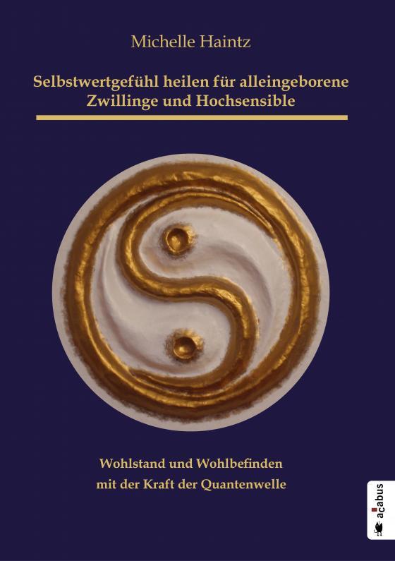 Cover-Bild Selbstwertgefühl heilen für alleingeborene Zwillinge und Hochsensible