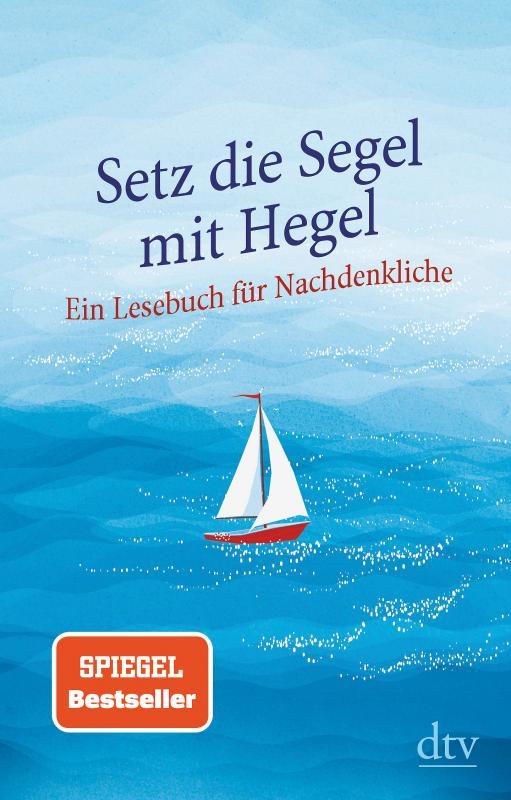 Cover-Bild Setz die Segel mit Hegel