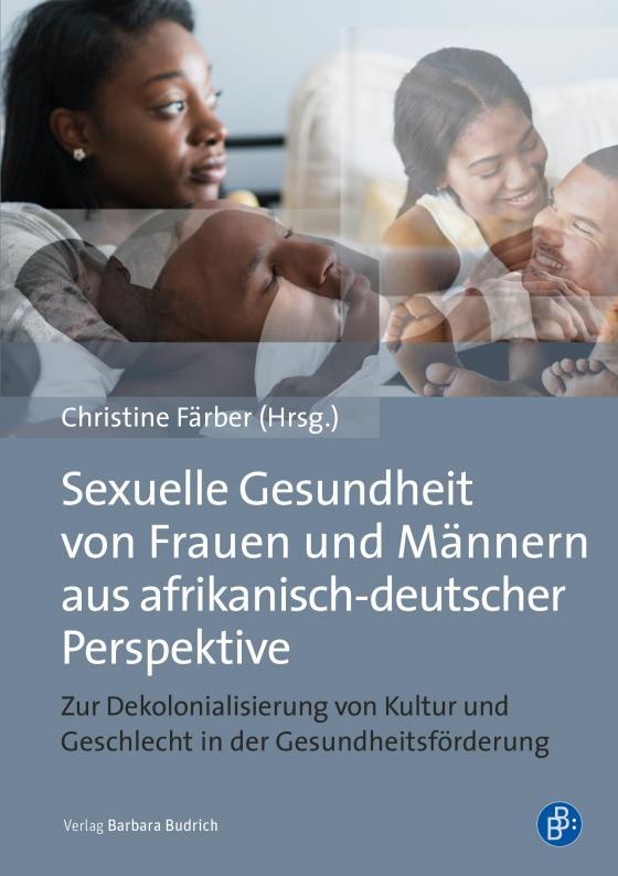 Cover-Bild Sexuelle Gesundheit von Frauen und Männern aus afrikanisch-deutscher Perspektive