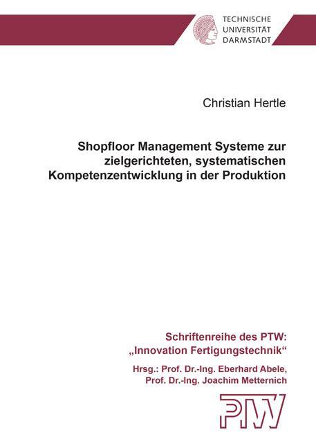 Cover-Bild Shopfloor Management Systeme zur zielgerichteten, systematischen Kompetenzentwicklung in der Produktion
