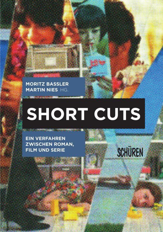 Cover-Bild Short Cuts. Ein Verfahren zwischen Roman, Film und Serie