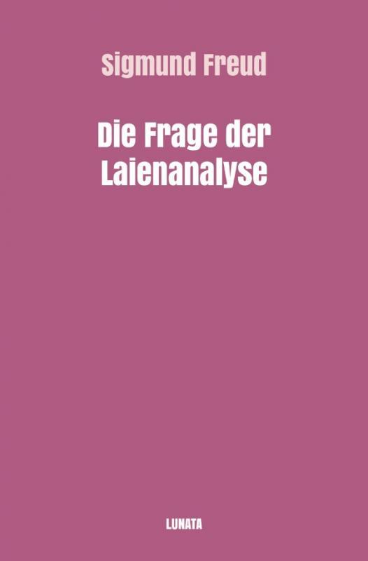 Cover-Bild Sigmund Freud gesammelte Werke / Die Frage der Laienanalyse