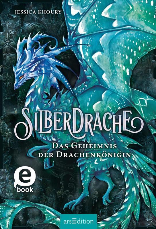 Cover-Bild Silberdrache - Das Geheimnis der Drachenkönigin