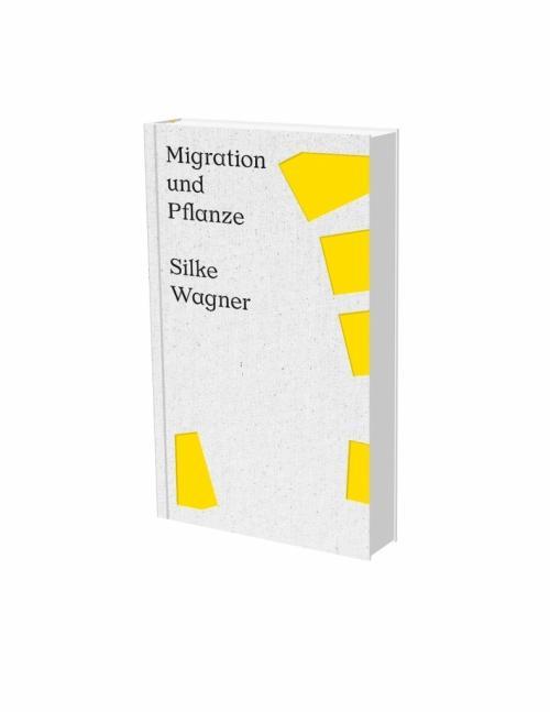 Cover-Bild Silke Wagner: Migration und Pflanze