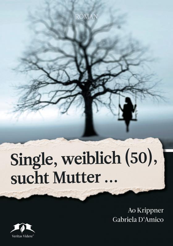 Cover-Bild Single, weiblich (50) sucht Mutter...