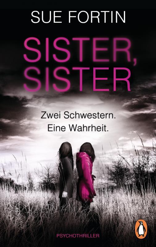 Cover-Bild Sister, Sister - Zwei Schwestern. Eine Wahrheit.