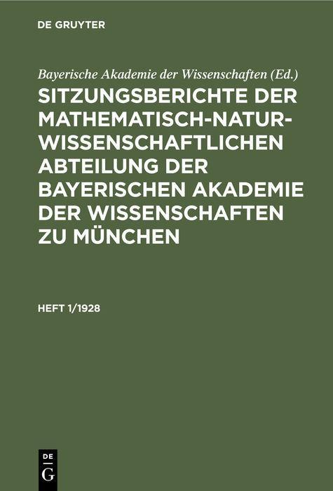Cover-Bild Sitzungsberichte der Mathematisch-Naturwissenschaftlichen Abteilung... / Sitzungsberichte der Mathematisch-Naturwissenschaftlichen Abteilung.... Heft 1/1928