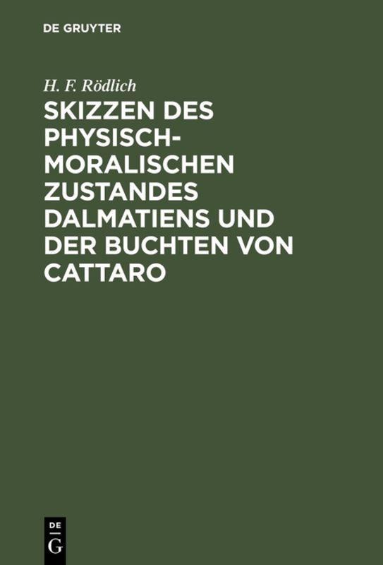 Cover-Bild Skizzen des physisch-moralischen Zustandes Dalmatiens und der Buchten von Cattaro