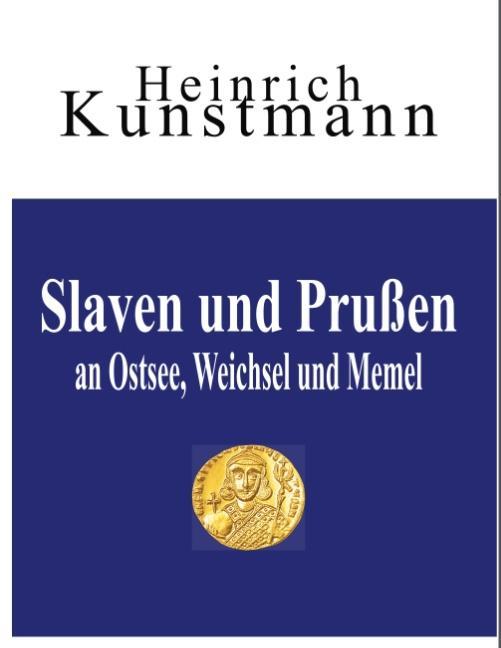 Cover-Bild Slaven und Prußen an Ostsee, Weichsel und Memel