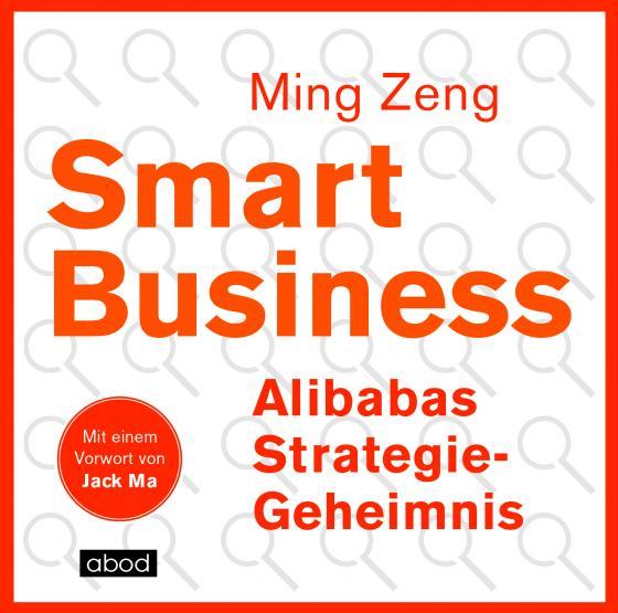 Cover-Bild Smart Business - Alibabas Strategie-Geheimnis