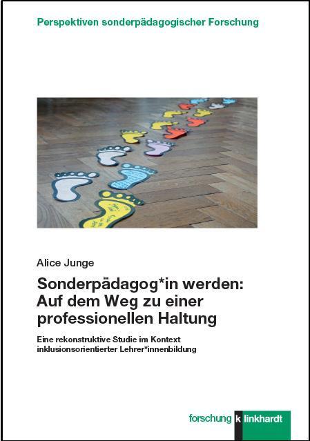 Cover-Bild Sonderpädagog*in werden: Auf dem Weg zu einer professionellen Haltung