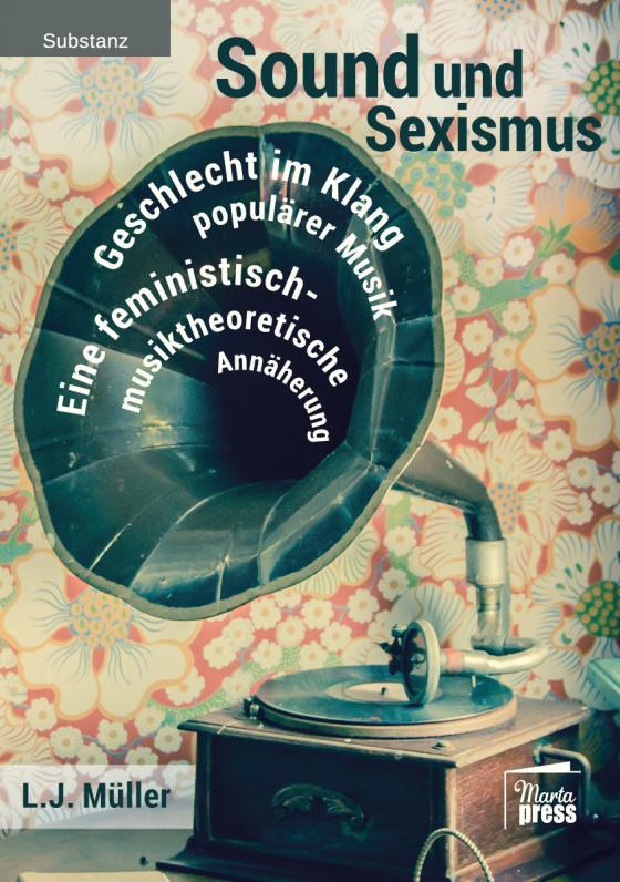 Cover-Bild Sound und Sexismus - Geschlecht im Klang populärer Musik