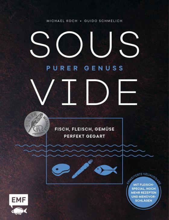 Cover-Bild Sous-Vide – Purer Genuss: Fisch, Fleisch, Gemüse perfekt gegart