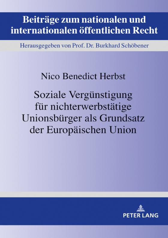Cover-Bild Soziale Vergünstigung für nichterwerbstätige Unionsbürger als Grundsatz der Europäischen Union