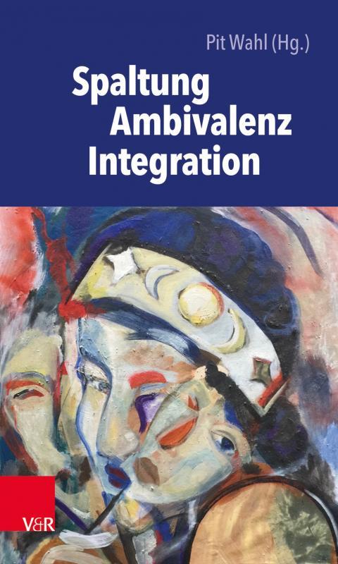 Cover-Bild Spaltung – Ambivalenz – Integration