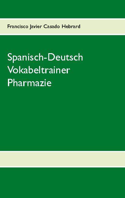 Cover-Bild Spanisch-Deutsch Vokabeltrainer Pharmazie