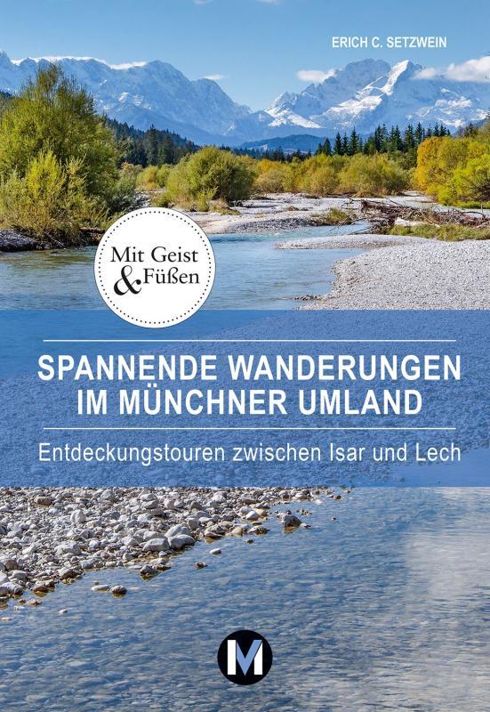 Cover-Bild Spannende Wanderungen im Münchner Umland