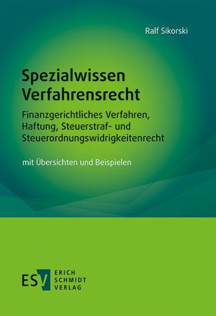 Cover-Bild Spezialwissen Verfahrensrecht – Finanzgerichtliches Verfahren, Haftung, Steuerstraf- und Steuerordnungswidrigkeitenrecht