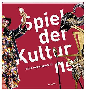 Cover-Bild Spiel der Kultur/en. Asien neu ausgestellt