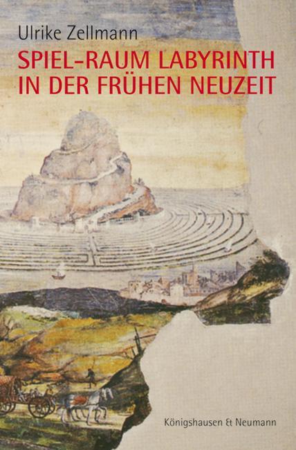 Cover-Bild Spiel-Raum Labyrinth in der frühen Neuzeit