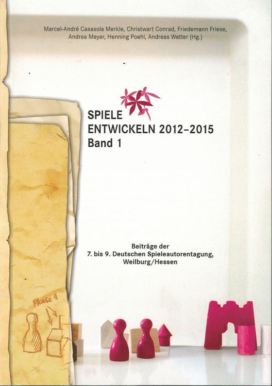 Cover-Bild Spiele entwickeln 2012–2015 Band I