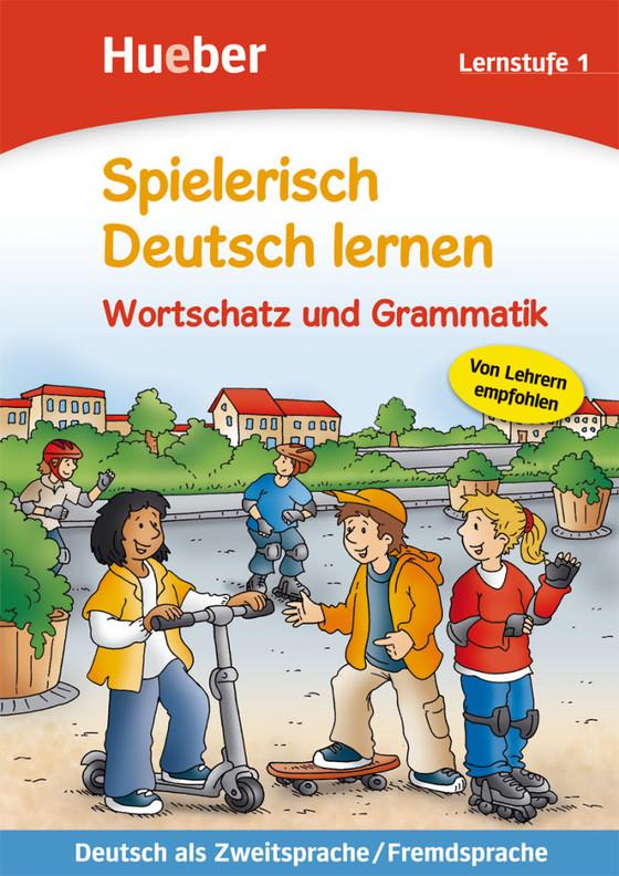 Cover-Bild Spielerisch Deutsch lernen – Wortschatz und Grammatik – Lernstufe 1