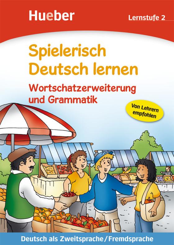 Cover-Bild Spielerisch Deutsch lernen – Wortschatzerweiterung und Grammatik – Lernstufe 2