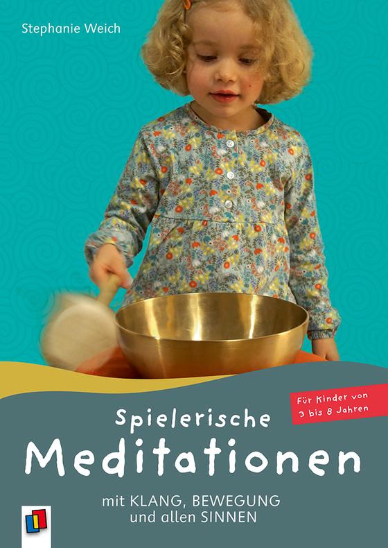 Cover-Bild Spielerische Meditationen mit Klang, Bewegung und allen Sinnen